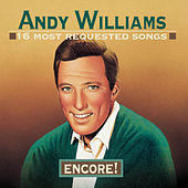 16 Most Requested Songs:  Encore! van Andy Williams