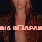 Big in Japan (Single from Not to Be Unpleasant, But We Need to Have a Serious Talk Soundtrack) von Kid Moxie
