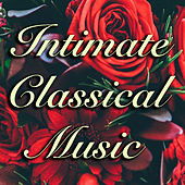 Intimate Classical Music von Various Artists
