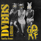 GOMF (Vanillaz Remix) by DVBBS & Blackbear