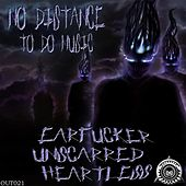 No Distance to Do Music by Unscarred, Earf*Cker, Heartless