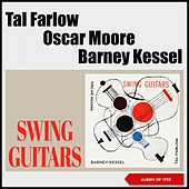Swing Guitar (Album of 1955) by Tal Farlow, Oscar Moore, Barney Kessel