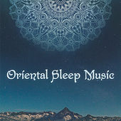 Oriental Sleep Music – The Best New Age Sleep Lullabies from Asia by Deep Sleep Music Academy