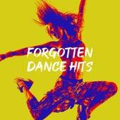 Forgotten Dance Hits by Lady Diva, CDM Project, Sweet Soul Express, Regina Avenue, MoodBlast, Down4Pop, Six Pack 5, Chateau Pop, Quantum Feeling, Fresh Beat MCs