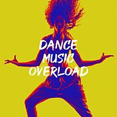 Dance Music Overload by CDM Project, Fresh Beat MCs, Electric Groove Machine, MoodBlast, Silver Disco Explosion, Chateau Pop, Regina Avenue, Quantum Feeling, 2 Steps Up, Against the Beat, Movie Sounds Unlimited