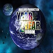 Year To Year Riddim by Various Artists
