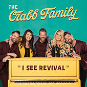 I See Revival by The Crabb Family
