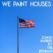 We Paint Houses (Songs Inspired by The Irishman) by Various Artists