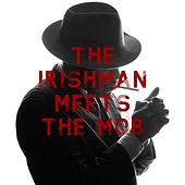 The Irishman Meets the Mob de Various Artists
