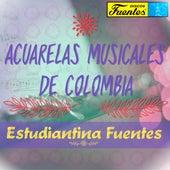 Acuarelas Musicales de Colombia de Estudiantina Fuentes