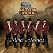 Mira Nomas by Conjunto Estado Grande