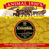 Animals 1920s: Songs About Animals, Animal Imitations and Metaphors von Various Artists