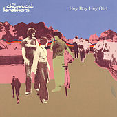 Hey Boy Hey Girl by The Chemical Brothers