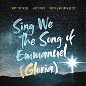 Sing We The Song Of Emmanuel (Gloria) von Matt Boswell