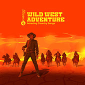 Wild West Adventure: Amazing Country Songs von Various Artists