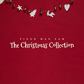 The Christmas Collection by Piano Man Sam