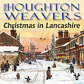 Christmas In Lancashire di The Houghton Weavers