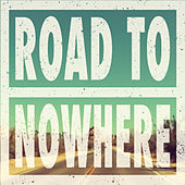 Road to Nowhere by The Warren G. Hardings