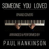 Someone You Loved (Piano Version) by Paul Hankinson