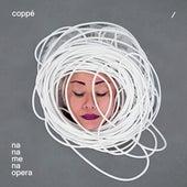 Na Na Me Na Opera von Coppe
