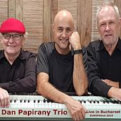 Live in Bucharest (Europafest) by Dan Papirany Trio