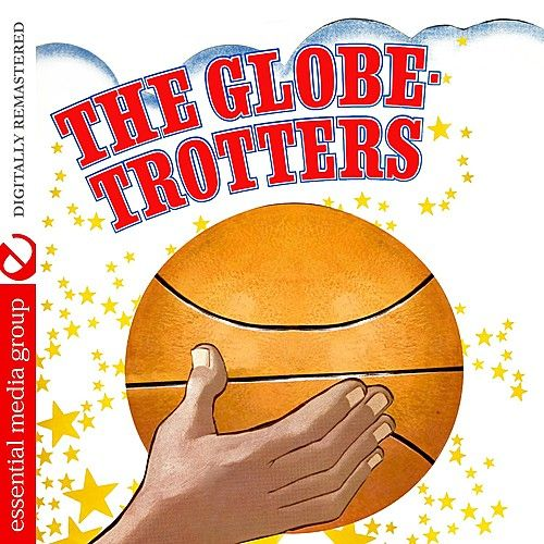 The Globetrotters (Digitally Remastered) by The Globetrotters