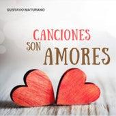 Canciones Son Amores by Gustavo Maturano