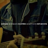Eletro Acústico Intimista by Aggeu Marques