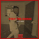 Stay the Course by Matt Reed