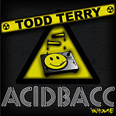 Acidbacc by Todd Terry