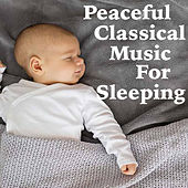 Peaceful Classical Music For Sleeping von Various Artists