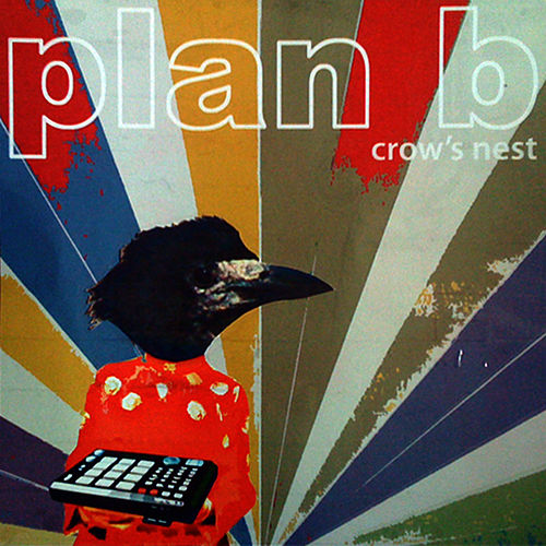Crow's Nest - Single by PlanB