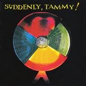 Suddenly, Tammy! by Suddenly, Tammy!