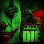 Demons Never Die by Yung Superstar