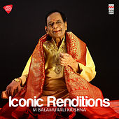 Iconic Renditions de M. Balamuralikrishna