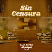 Sin Censura von Gian Varela