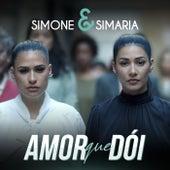 Amor Que Dói de Simone & Simaria