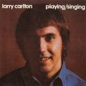 Singing / Playing by Larry Carlton