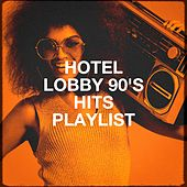 Hotel Lobby 90's Hits Playlist de Starlite Karaoke, MoodBlast, CDM Project, 2Glory, Graham Blvd, The Camden Towners, Lady Diva, Regina Avenue, Countdown Singers, East End Brothers, Grupo Super Bailongo