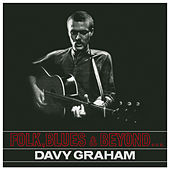 Folk, Blues & Beyond de Davy Graham