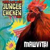 Chicken In Your Pocket (Jungle Chicken Remix) von Malavita