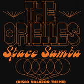 Space Samba (Disco Volador Theme) by The Orielles