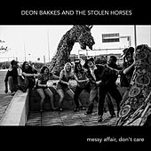 Messy Affair, Don't Care (Live) by Deon Bakkes and the Stolen Horses