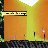 Music Is Crap de Custard