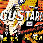 The New Matthew van Custard