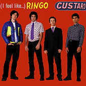 (I Feel Like...) Ringo de Custard
