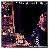 A Christmas Lullaby by Justin H. Wright