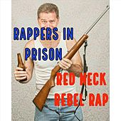 Red Neck Rebel (Rap) by Rappers in Prison