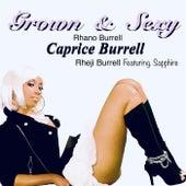 Grown & Sexy (feat. Sapphire) by Rhano Burrell & Rheji Burrell Caprice Burrell