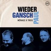 Ménage à trois de Gansch Wieder